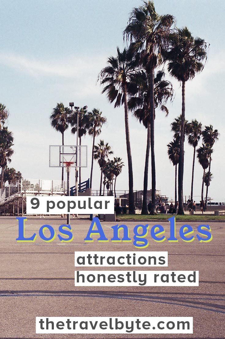 9 popular Los Angeles attractions honestly rated pin